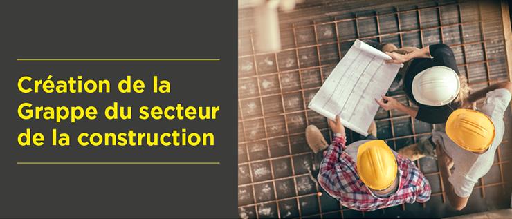 Création de la Grappe du secteur de la construction