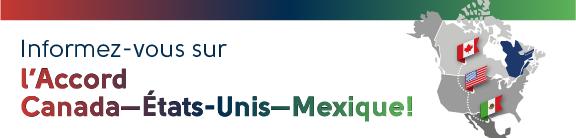 Informez-vous sur l'Accord–Canada–États-Unis–Mexique