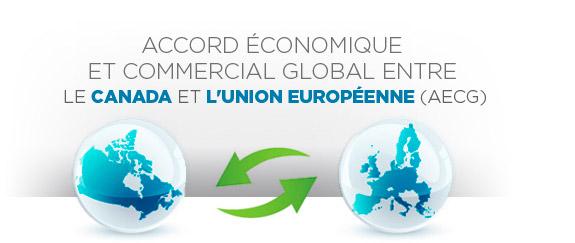 Accord économique et commercial global (AECG) entre le Canada et l'Union européenne