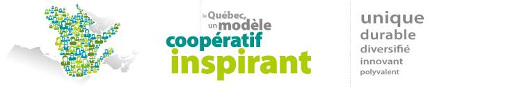 le Québec, un modèle coopératif inspirant. Unique, durable, diversifié innovant et polyvalent
