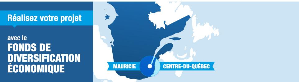 Réalisez votre projet avec le Fonds de diversification économique - Mauricie - Centre-du-Québec