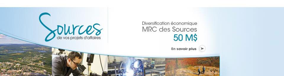 Sources de vos projets d'affaires - Diversification économique MRC des Sources - 50 millions - Cliquez pour en savoir plus