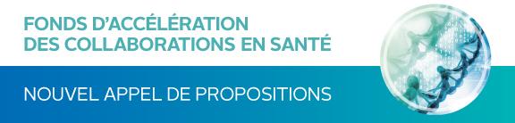 Fonds d'accélération des collaborations en santé - Nouvel appel de propositions