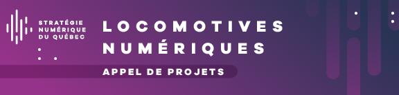 Stratégie numérique du Québec - Locomotives numériques : Appel de projets jusqu'au premier septembre 2017