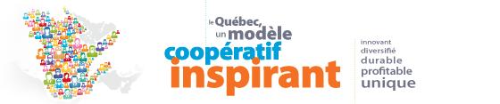 Le Québec, un modèle coopératif inspirant, innovant, diversifié, durable, profitable, unique.