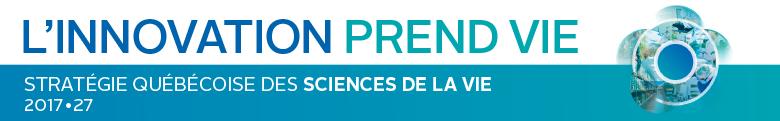 L'innovation prend vie - Stratégie québécoise des sciences de la vie 2017-2027