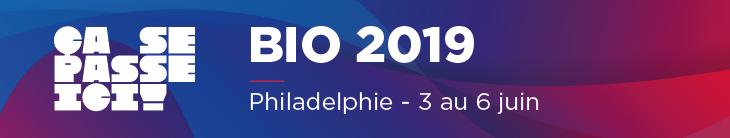 BIO 2019 à Philadelphie du 3 au 6 juin - Ça se passe ici!