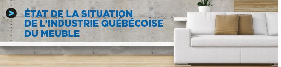 État de la situation de l'industrie québécoise du meuble