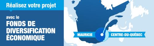 Diversification économique du Centre-du-Québec et de la Mauricie.