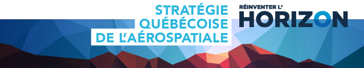 Réinventer l'horizon - Stratégie Québécoise de l'Aérospatiale
