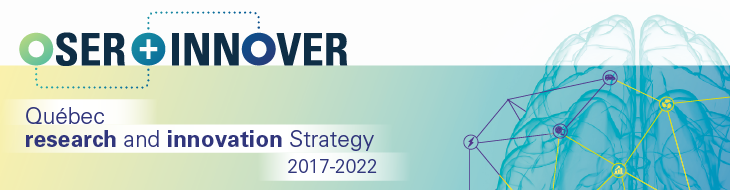 Oser innover - Québec research and innovation Strategy 2017-2022
