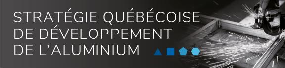 Stratégie québécoise de développement de l'aluminium