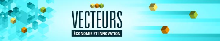 Vecteurs – Veille stratégique en économie et innovation.
