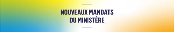 """""""Nouveau mandats du Ministère"""""""