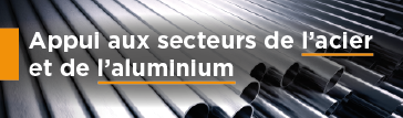 """""""Appui au secteur de l'acier et de l'aluminium"""""""