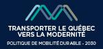 Transporter le Québec vers la mobilité : Politique de mobilité durable - 2030