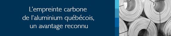 L'empreinte carbone de l'aluminium québécois, un avantage reconnu