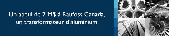 Un appui de 7 M$ à Raufoss Canada, un transformateur d'aluminium