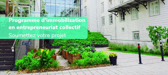 Programme d'immobilisation en entrepreneuriat collectif : soumettez votre projet