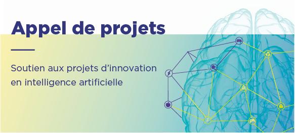 Appel de projets : Soutien aux projets d'innovation en intelligence artificielle