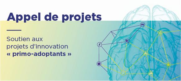 Appel de projets - Soutien aux projets d'innovation « Primo-adoptant »