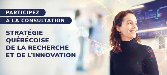 Consultation - Stratégie québécoise de la recherche et de l'Innovation 2022