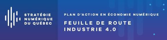 Stratégie numérique du Québec - Feuille de route industrie 4.0