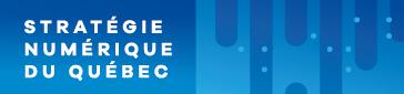 """""""Statégie numérique du Québec"""""""