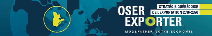 Stratégie québécoise de l'exportation 2016-2020 - Oser exporter - Moderniser notre économie